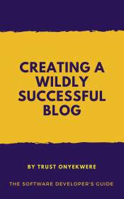 creating-a-wildly-successful-blog-the-software-developers-guidea26