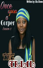 once-upon-a-corper-season-2-quotthe-trialquota13